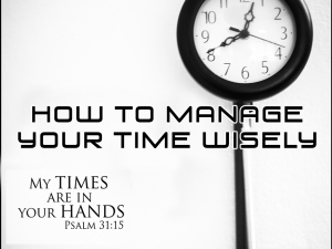 Managing Your Time Wisely