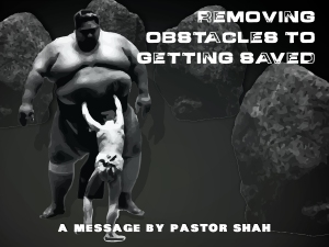 Removing Obstacles to Getting Saved